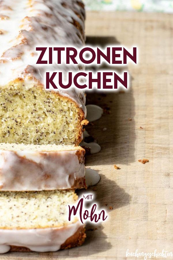 frischer, saftiger Zitronenkuchen mit Mohn, in der Kastenform gebacken. Schnell und einfach zuzubereiten, macht kaum Geschirr schmutzig. | kuchengeschichten