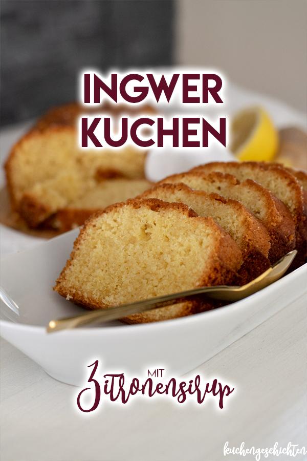 Ingwerkuchen mit Zitronensirup. Erfrischend fruchtig, leicht würzig-wärmend durch den Ingwer - perfekt für alle Jahreszeiten! | kuchengeschichten