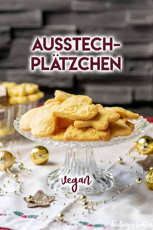 Vegane Ausstechplätzchen für Weihnachten! | kuchengeschichten